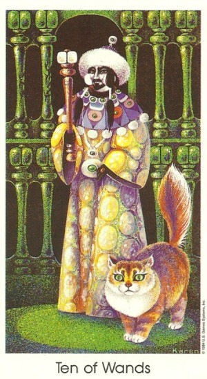 Ten of Wands - Tarot of the Cat People by Karen Kuykendall