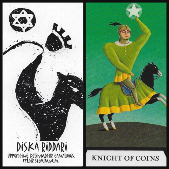 Diska Riddari - Íslensk Tarotspil by Inga Rósa Loftsdóttir Knight of Coins from Tarot of the Witches by Fergus Hall